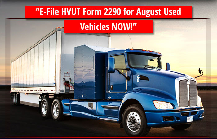 2290 form truck  E-file Form 17 for August First used Vehicles!